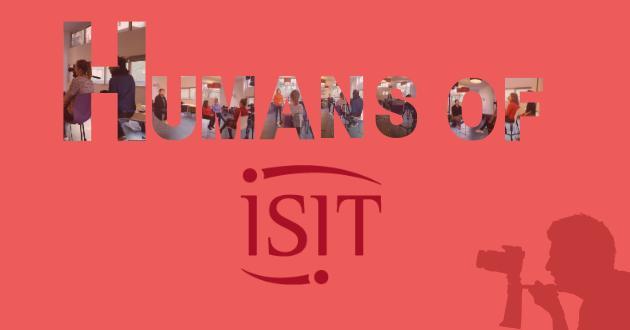 Humans of ISIT - Notre nouvelle collection vidéo